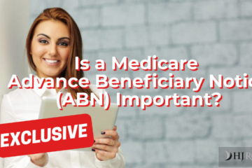 Is a Medicare Advance Beneficiary Notice (ABN) Important?