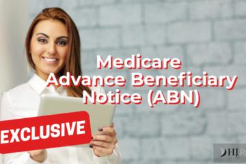 Medicare Advance Beneficiary Notice (ABN)
